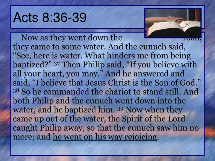 Acts 8:36-39