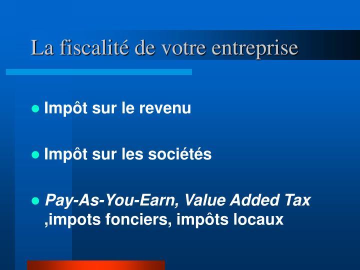 La fiscalité de votre entreprise