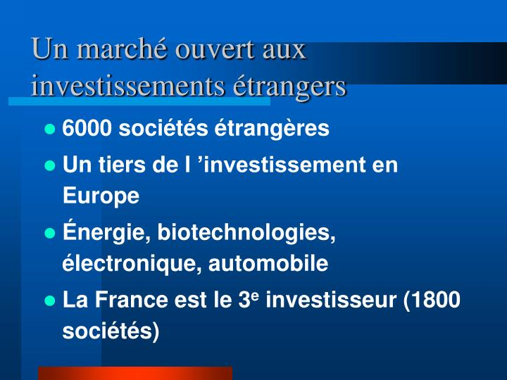 Un marché ouvert aux investissements étrangers