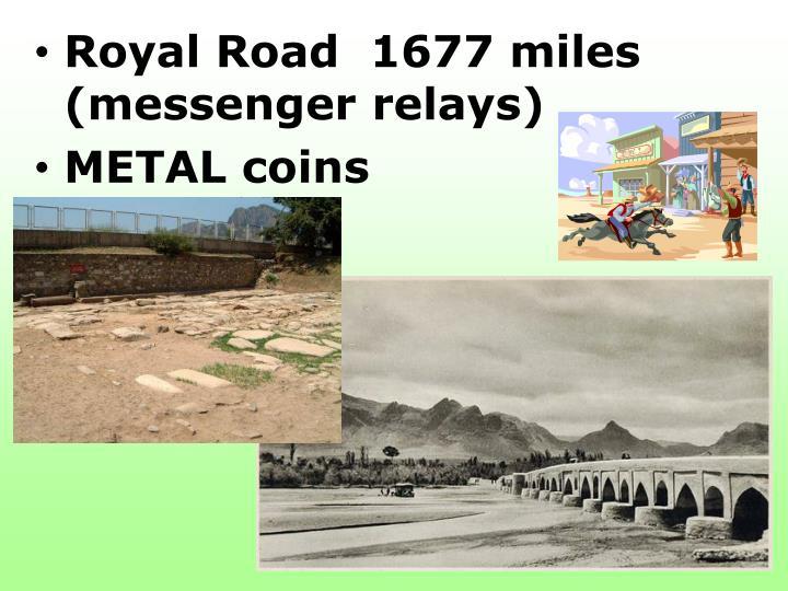 Royal Road  1677 miles (messenger relays)