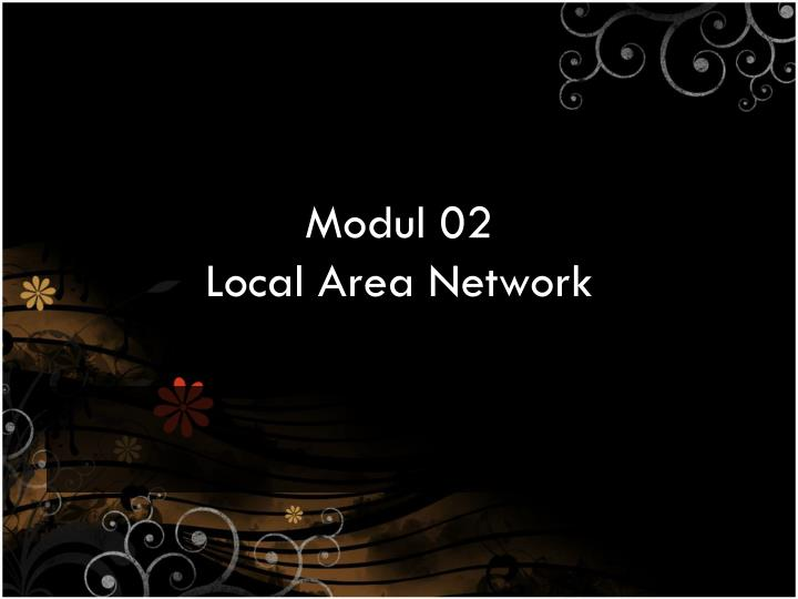 Modul 02 local area network