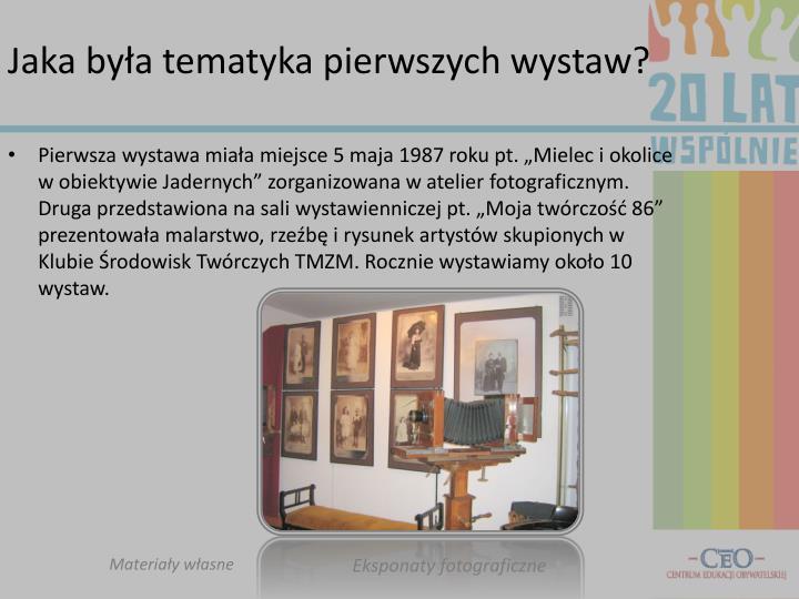 Jaka była tematyka pierwszych wystaw?