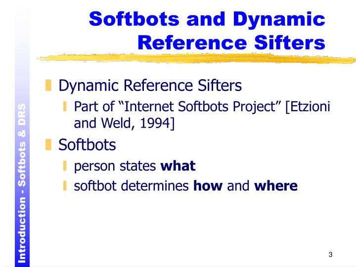Softbots and dynamic reference sifters
