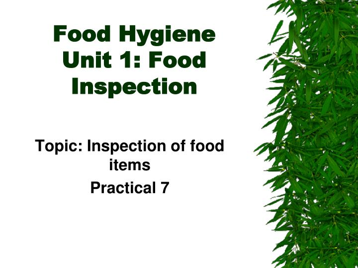 Food hygiene unit 1 food inspection