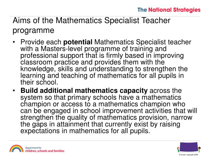Aims of the Mathematics Specialist Teacher programme