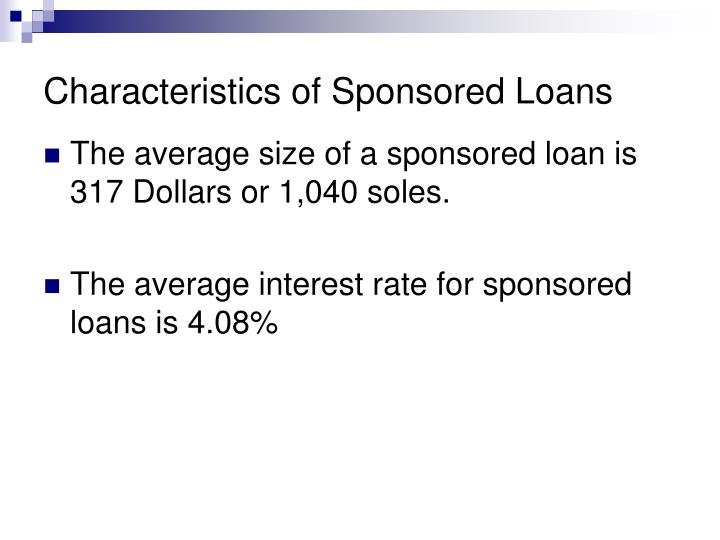 Characteristics of Sponsored Loans
