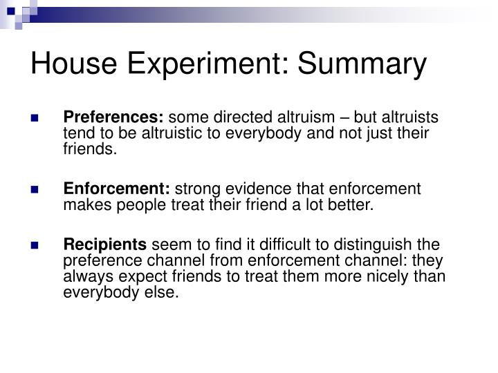 House Experiment: Summary