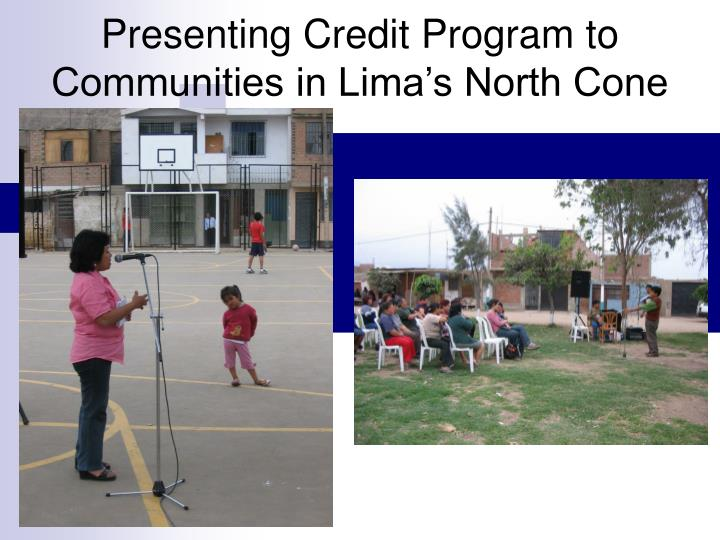 Presenting Credit Program to Communities in Lima's North Cone