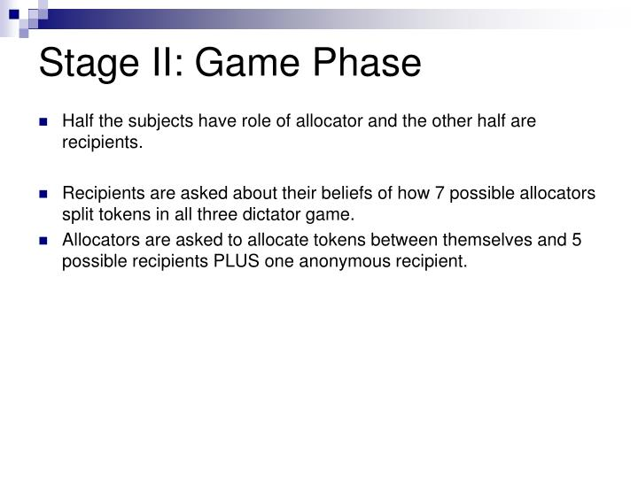 Stage II: Game Phase
