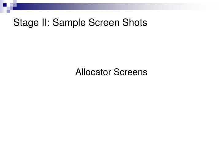 Stage II: Sample Screen Shots