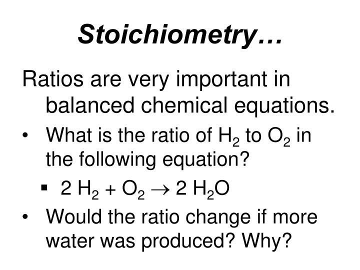 Stoichiometry…
