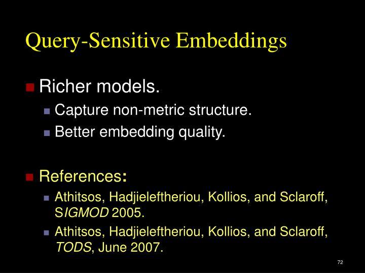 Query-Sensitive Embeddings