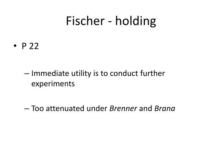 Fischer - holding