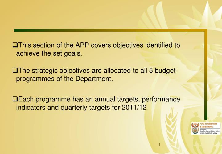This section of the APP covers objectives identified to achieve the set goals.
