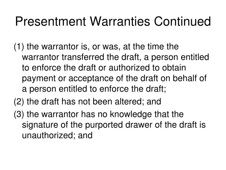 Presentment Warranties Continued