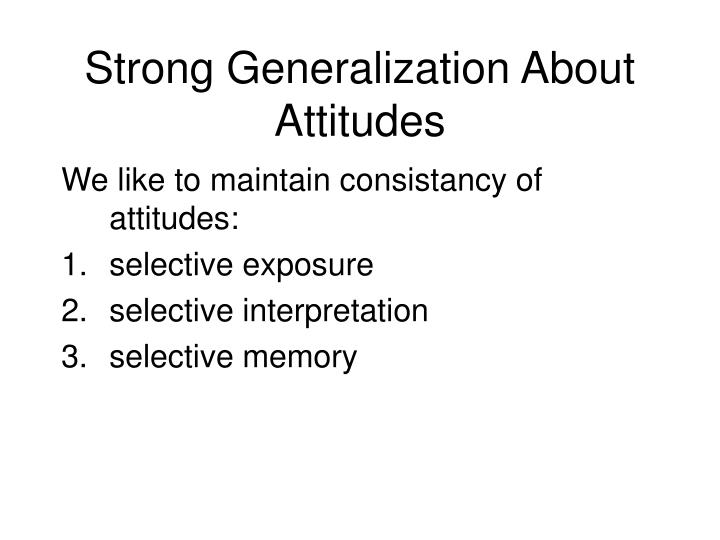 Strong Generalization About Attitudes