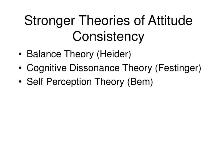 Stronger Theories of Attitude Consistency