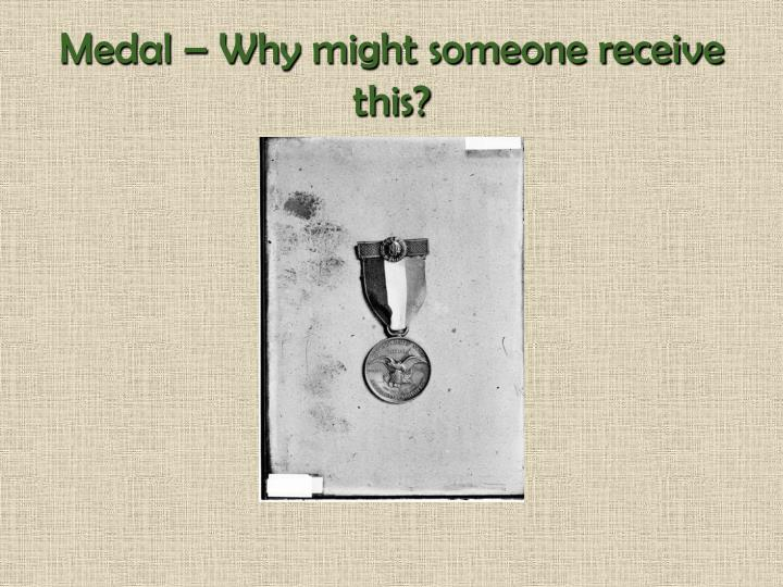 Medal – Why might someone receive this?