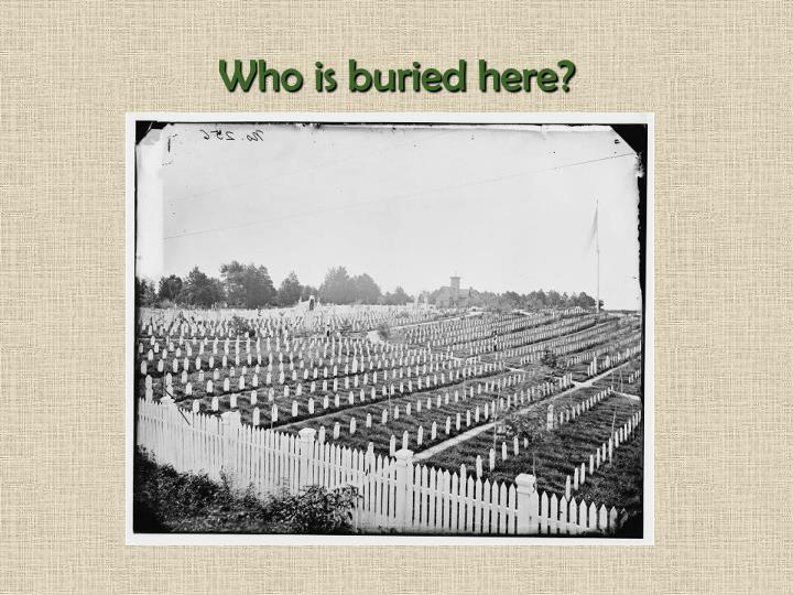 Who is buried here?
