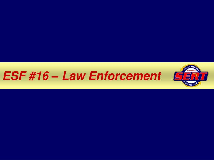 ESF #16 – Law Enforcement
