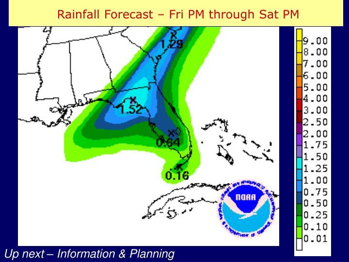 Rainfall Forecast – Fri PM through Sat PM