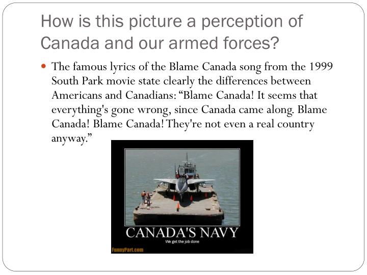 How is this picture a perception of Canada and our armed forces