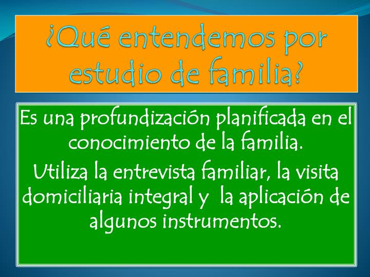 ¿Qué entendemos por estudio de familia?