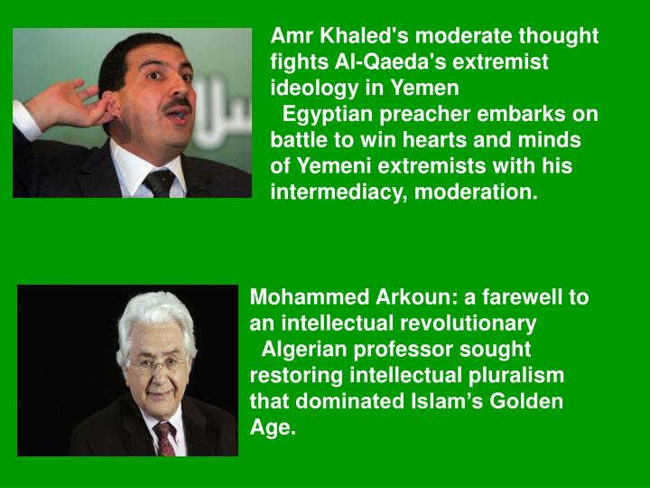Amr Khaled's moderate thought fights Al-Qaeda's extremist ideology in Yemen