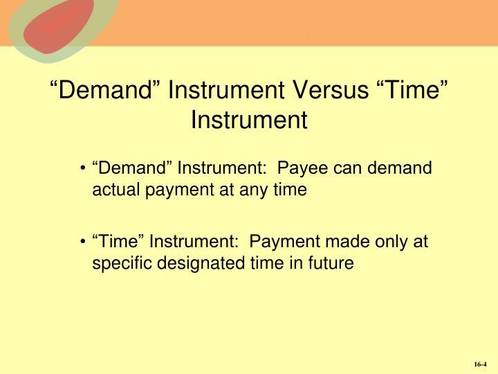 """Demand"" Instrument Versus ""Time"" Instrument"