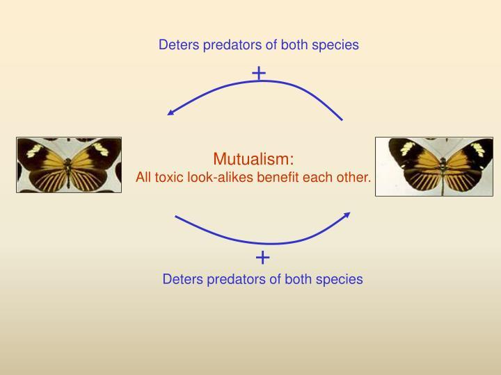 Deters predators of both species