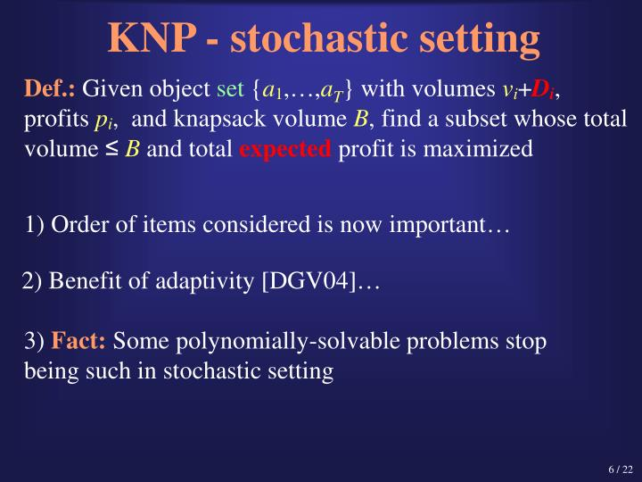 KNP - stochastic setting