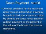 down payment cont d