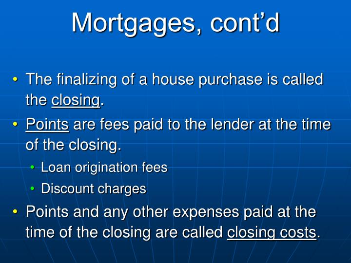 Mortgages, cont'd
