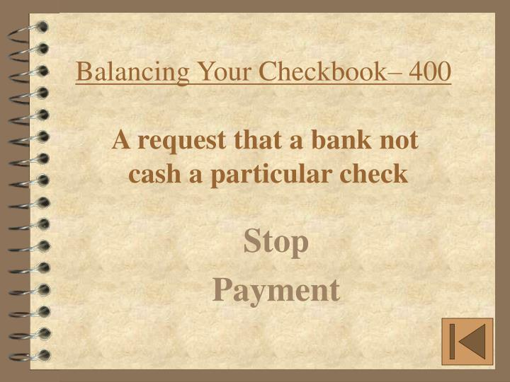 Balancing Your Checkbook– 400