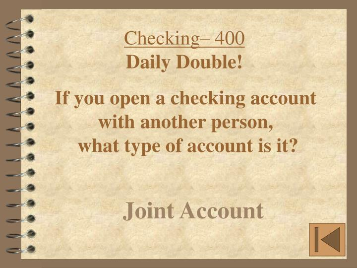 Checking– 400