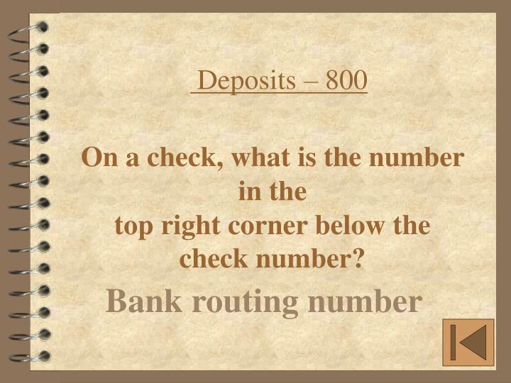 Deposits – 800