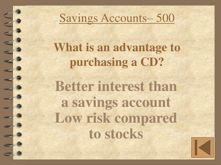Savings Accounts– 500