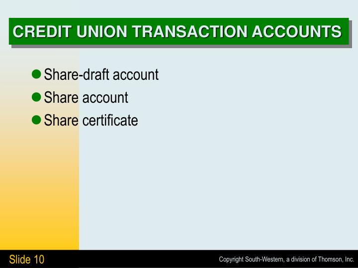 CREDIT UNION TRANSACTION ACCOUNTS