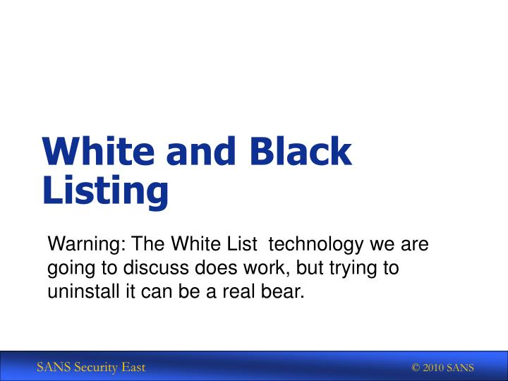 White and Black Listing