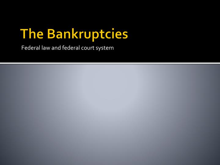 The Bankruptcies