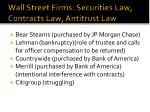 wall street firms securities law contracts law antitrust law