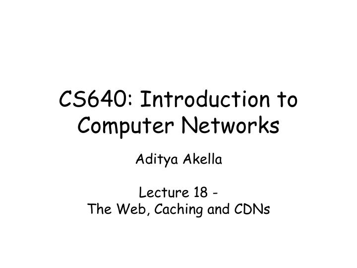 Cs640 introduction to computer networks