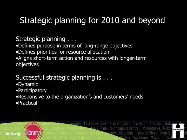 Strategic planning for 2010 and beyond