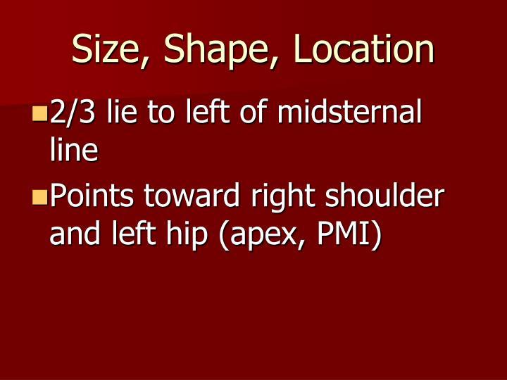 Size, Shape, Location
