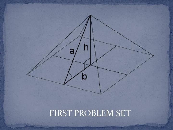 FIRST PROBLEM SET