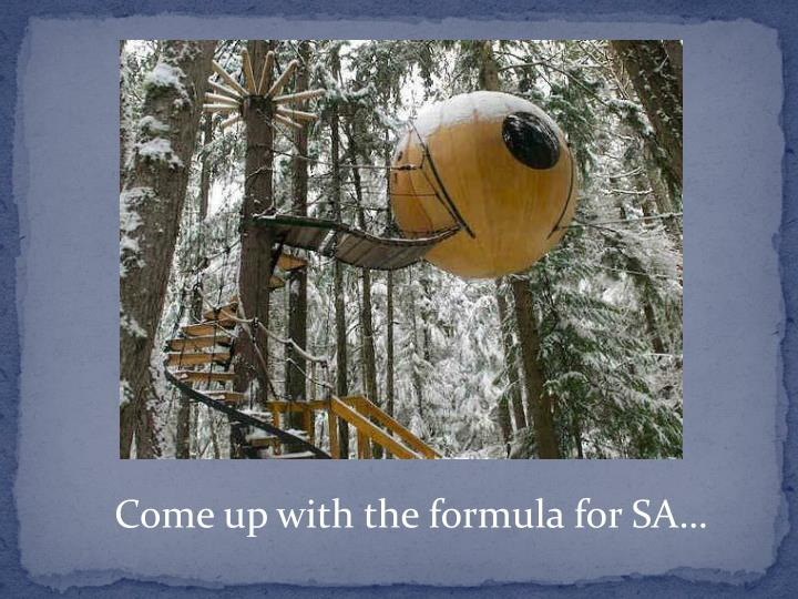 Come up with the formula for SA…