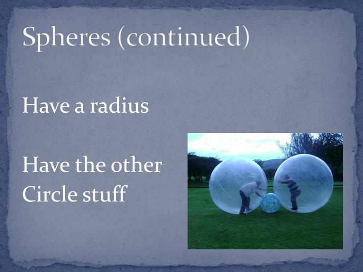 Spheres (continued)