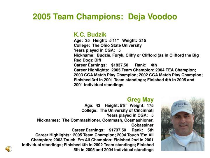 2005 Team Champions:  Deja Voodoo