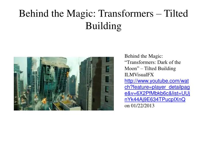 Behind the Magic: Transformers – Tilted Building