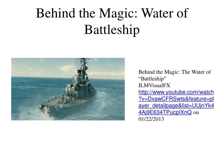 Behind the Magic: Water of Battleship